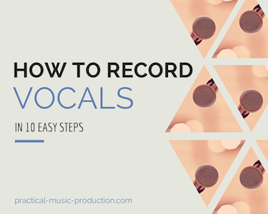 Follow this 10-step guide to discover how to record vocals