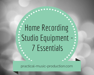 Your home recording studio equipment list only needs 7 items to get up and running