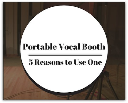 Check out these 5 reasons why you should be using a portable vocal booth in your home studio