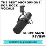 The Best Microphone for Rock Vocals – Shure SM7B Review