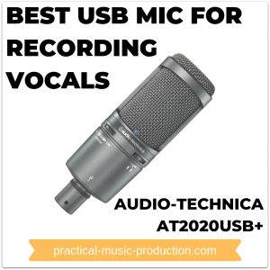 Best USB Mic For Recording Vocals – Audio-Technica AT2020USB+ Review