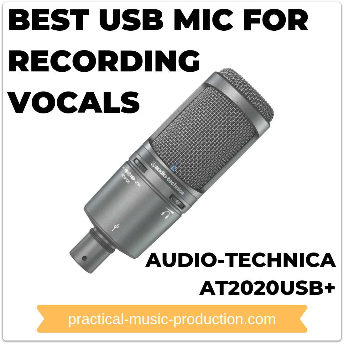The best USB mic for recording vocals is the AT2020USB+ from Audio-Technica, a world-renowned company