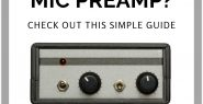 What is a mic preamp? Check out this simple guide for the lowdown