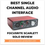 Best Single Channel Audio Interface – Focusrite Scarlett Solo Review