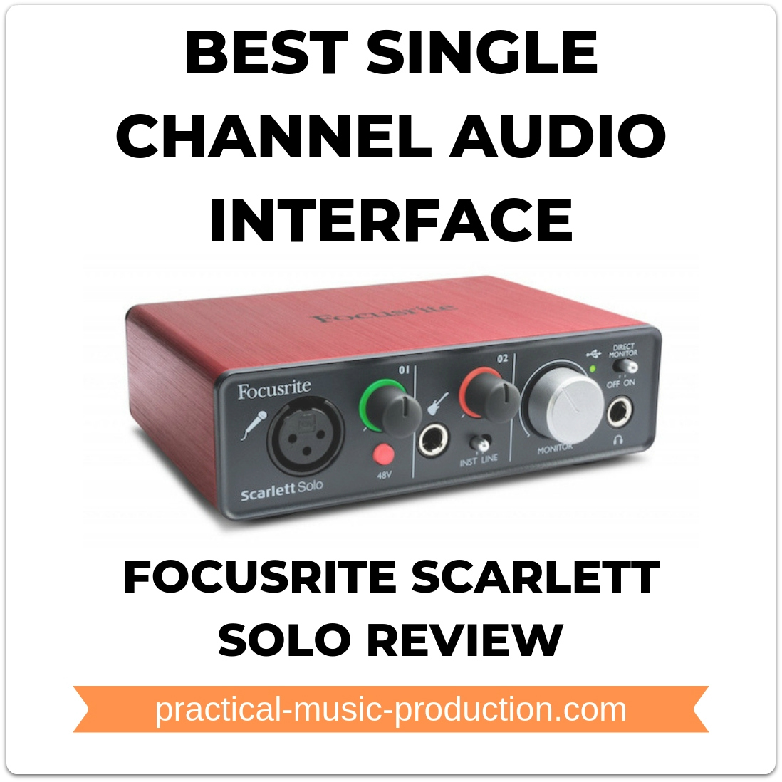 The best single channel audio interface is the Focusrite Scarlett Solo