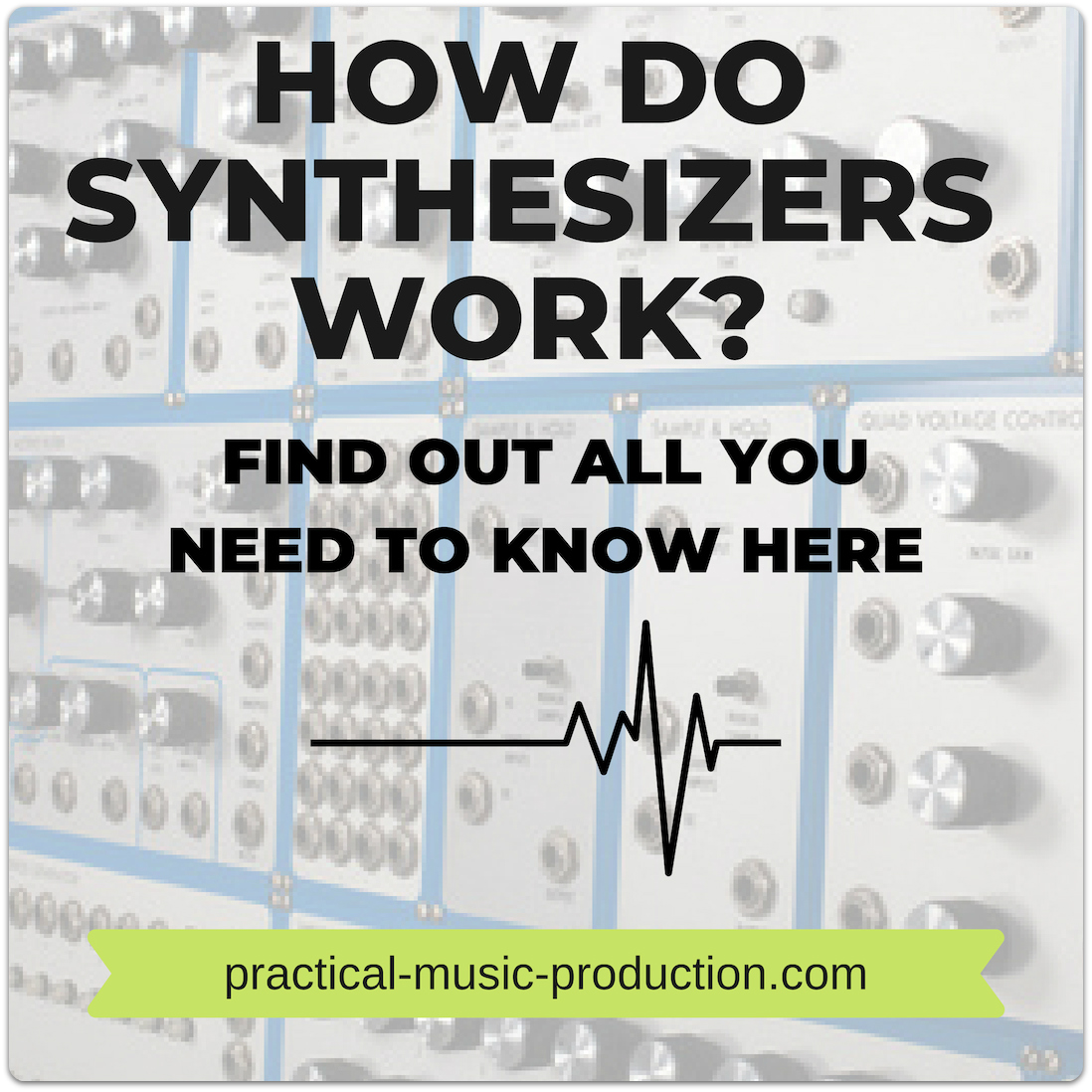 How do synthesizers work? This simple guide will tell you everything you need to know